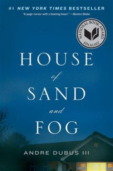 house of sand and fog movie house of sand and fog by andre dubus iii 9780393338119 paperback barnes noble