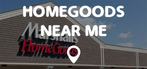 Home Goods Locations Near Me by Store Near Me Points Near Me
