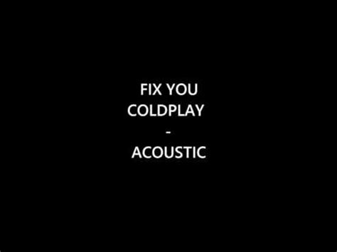 download mp3 fix you acustic coldplay fix you acoustic version youtube