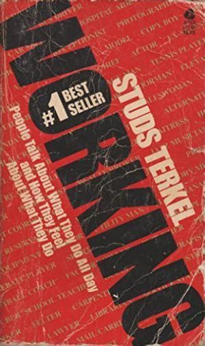 working in america the best of studs terkel s working books working by studs terkel abebooks