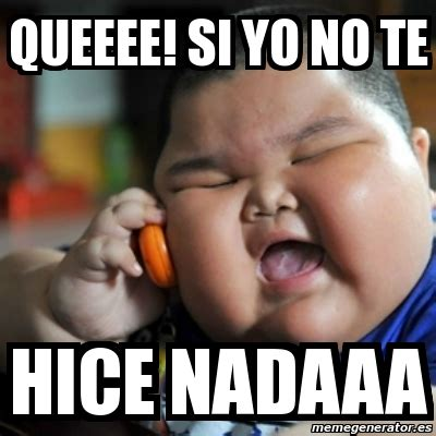 imagenes de amor para gorditos meme fat chinese kid queeee si yo no te hice nadaaa