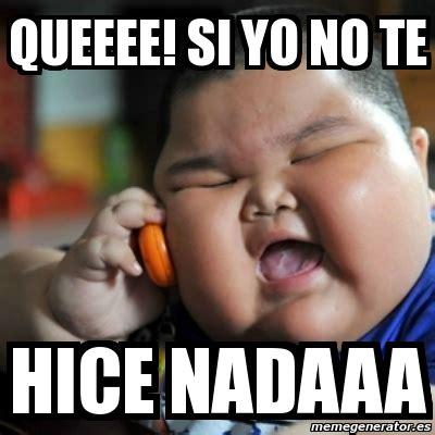 imagenes de memes bonitos meme fat chinese kid queeee si yo no te hice nadaaa