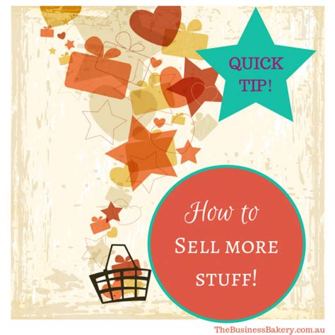 To Sell More Stuff by A Fab Tip To Help You Sell More Stuff The Business
