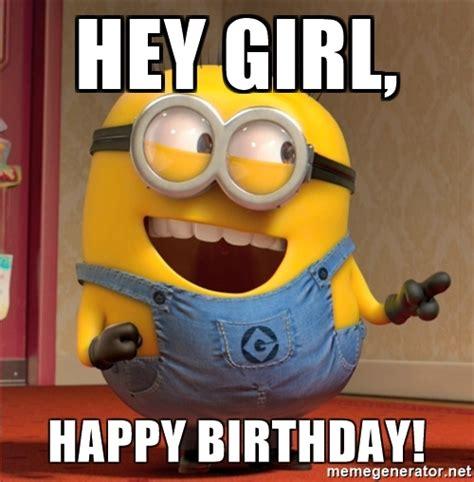Hey Girl Happy Birthday Meme - hey girl happy birthday dave le minion meme generator
