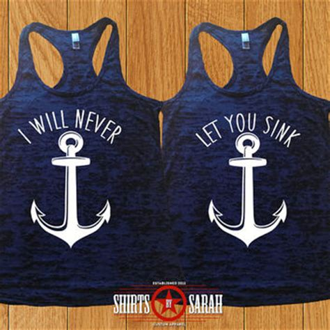 Sweater I Will Never Let You Sink 1 best friends shirts burnout tanks from shirtsbysarah on etsy
