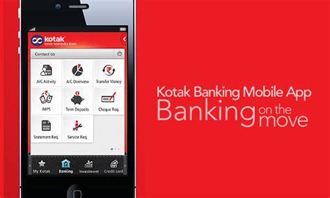 kotak mahindra bank banking kotak s mobile banking app banking on the move