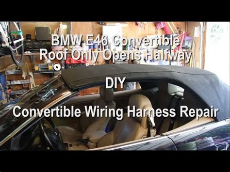bmw e46 convertible top stops halfway wiring
