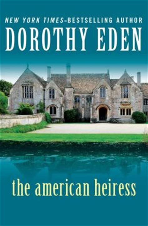 the american heiress a novel books the american heiress by dorothy 9781480429376