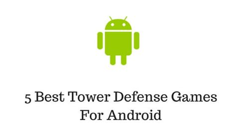 best android tower defense android archives tech informerz
