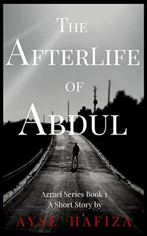 the afterlives a novel books the afterlife of abdul horror afterlife