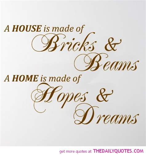 quotes about building a home a house and a home the daily quotes