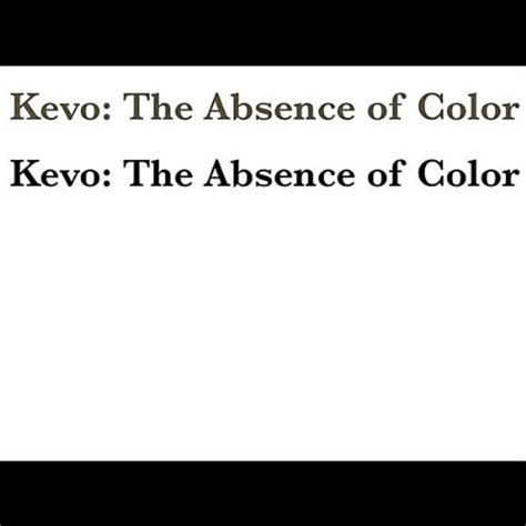 absence of color the absence of color by kevo on