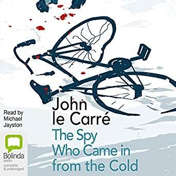 the spy who came the spy who came in from the cold audio download amazon co uk john le carr 233 michael jayston
