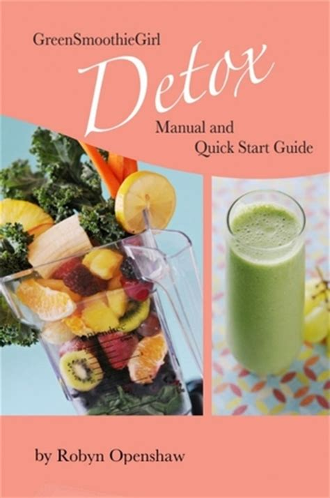 Detox Start Guide by Green Smoothie Detox Manual And Start Guide By