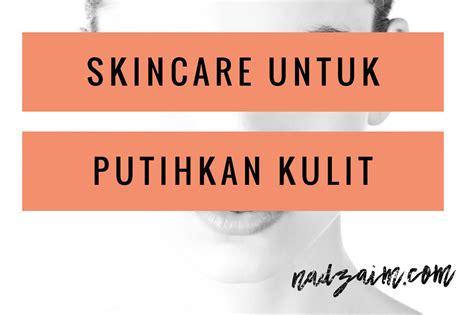 skincare  putihkan kulit organik   kkm
