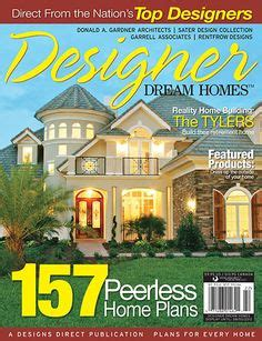 designer dream homes magazine home plans donald o connor and architects on pinterest