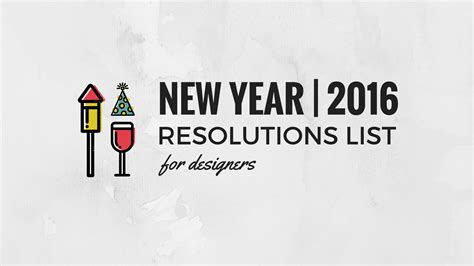 new year year of the list 2016 resolutions list for creatives designers