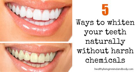 5 ways to whiten your teeth naturally without harsh
