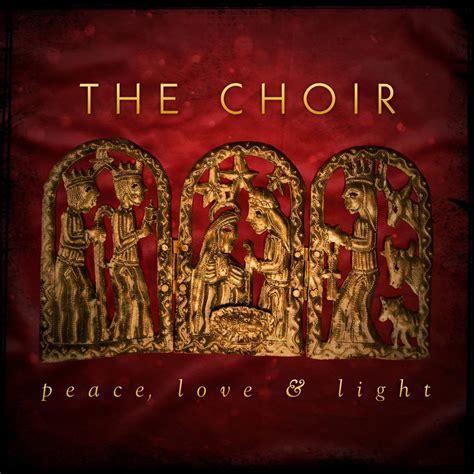peace love and light jesusfreakhideout com the choir quot peace love and light