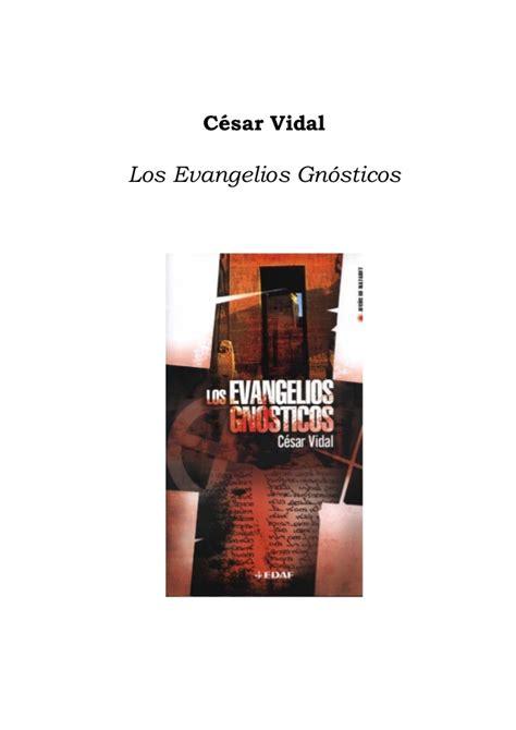 1 los evangelios gnosticos los evangelios gnosticos vidal cesar
