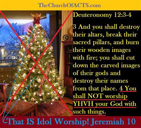 pagan christmas tree pagan idol worship idolatry thechurchofacts
