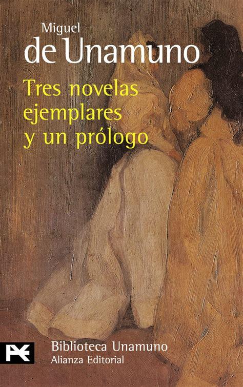 coleccin unamuno tres novelas tres novelas ejemplares y un prologo miguel de unamuno pdf download