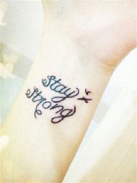 tattoo quotes stay strong stay strong tattoo tattoos wristtattoo tattoos
