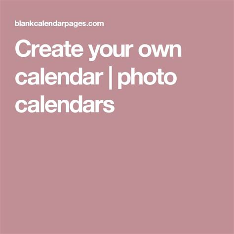make own photo calendar 175 best images about 2017 printable calendars on