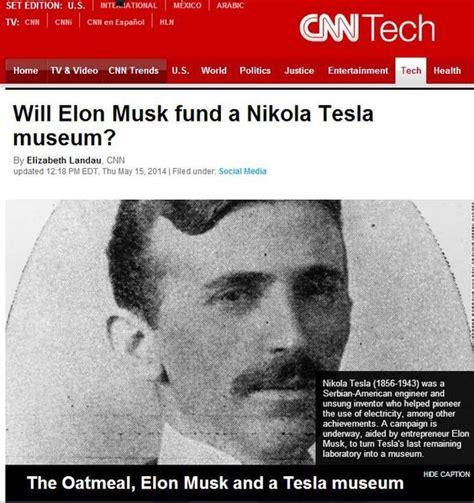 Nikola Tesla The Oatmeal Nikola Tesla Will Elon Musk Fund A Nikola Tesla Museum