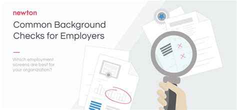 Background Check For Employers Most Common Background Checks For Employers Newton Software