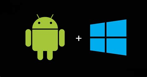 how to run android apps on windows how to run android apps on windows pc the go to guide