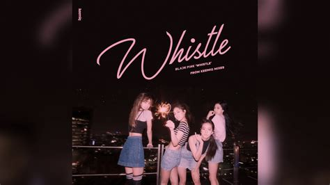 blackpink remix blackpink 휘파람 whistle remix 리믹스 youtube