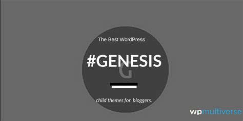 best genesis child themes 7 top genesis child themes in 2016
