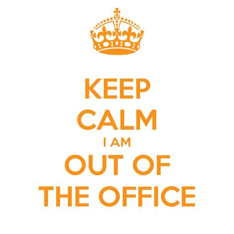 Out Of The by Out Of Office Sign For