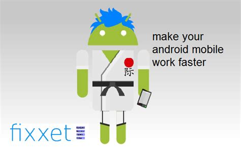 make android faster make your android mobiles work faster and increase performance 171 fixxet