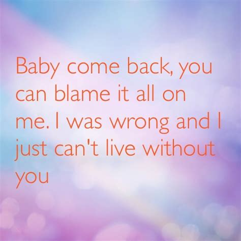baby come back quotes quotesgram