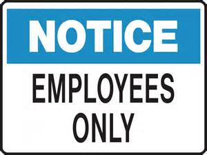 Notice sign employees only ready signs