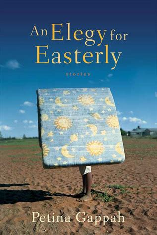an elegy for easterly book review an elegy for easterly by petina gappah mboten