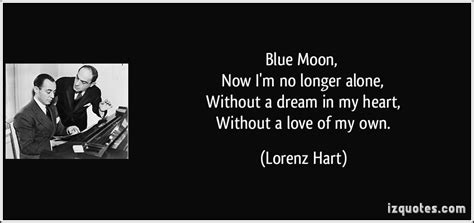 my lyrics lorenz hart blue moon now i m no longer alone without a in my