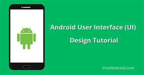 android user android user interface ui design tutorial viral android tutorials exles ux ui design