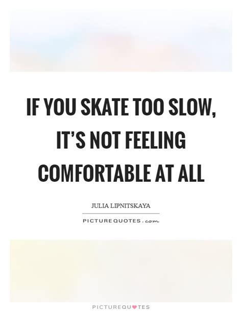 feeling comfortable feeling comfortable quotes sayings feeling comfortable