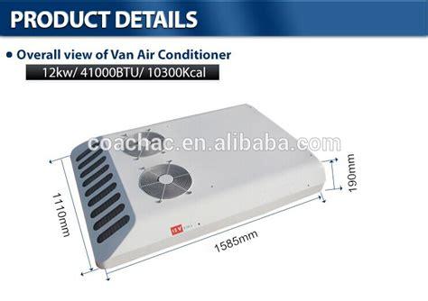 cargo van roof air conditioner kt 12 12v 24 volt roof top van air conditioner minibus