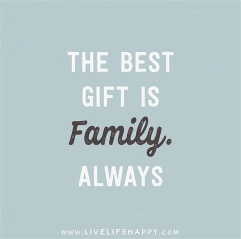what is the best gift the best gift is family always