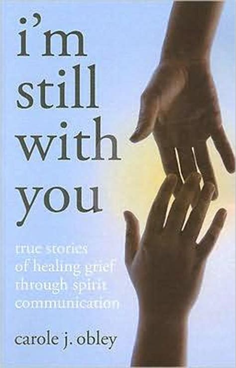 still right here a true story of healing and books i m still with you true stories of healing grief through
