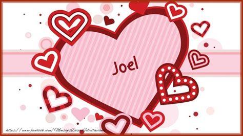 imagenes te amo joel imagenes que digan joel te amo deseos tarjetas