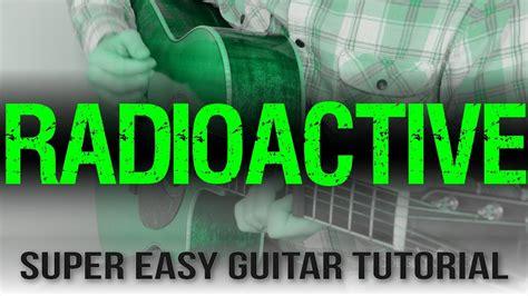 tutorial guitar radioactive quot radioactive quot easy guitar tutorial imagine dragons