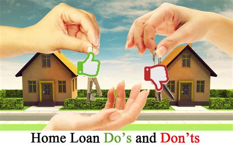home loan do s and don ts for time home buyers