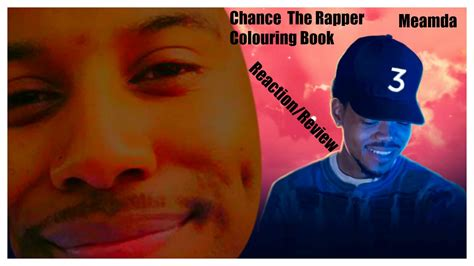 coloring book chance the rapper playlist chance the rapper coloring book reaction review