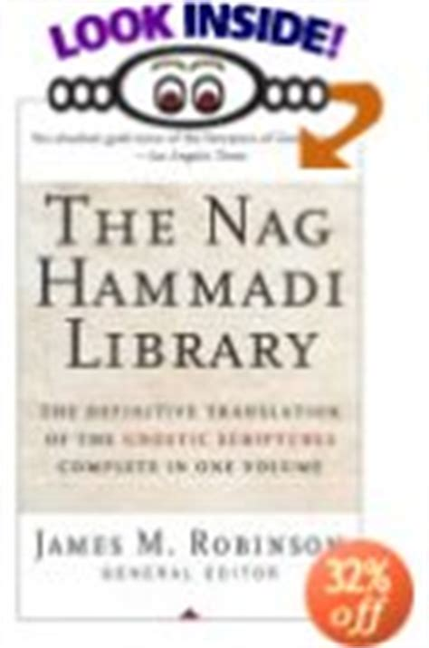 the nag hammadi library the history and legacy of the ancient gnostic texts rediscovered in the 20th century books gnostic books gnostic scripture