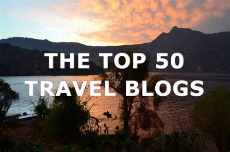 the top 10 best blogs on majirel the top 50 travel blogs